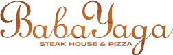 Babayaga | Steak House & Pizza